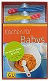 Kochen für Babys - das Set: Küchenratgeber Kochen für Babys plus sechs Wärmesensor-Löffel (GU...