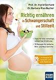 Richtig ernähren in Schwangerschaft und Stillzeit: Tipps für eine vielseitige, vollwertige...